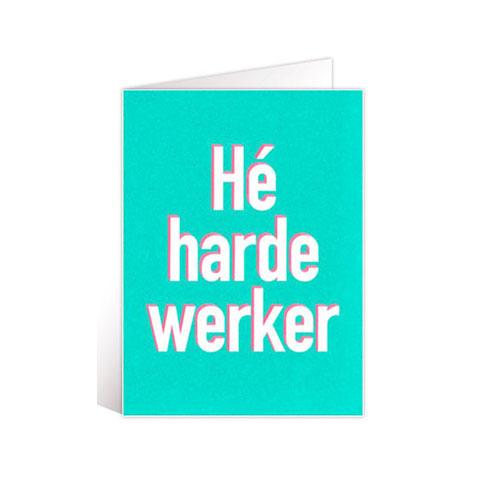He harde werker