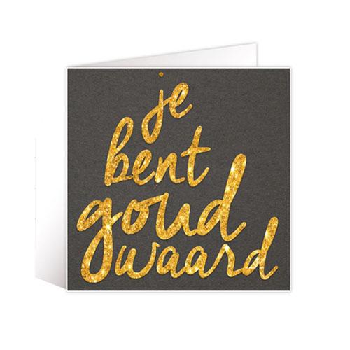 Kaartje 'Je bent goud waard'