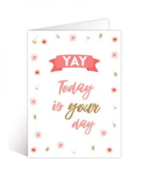 Kaartje 'yay today is your day'